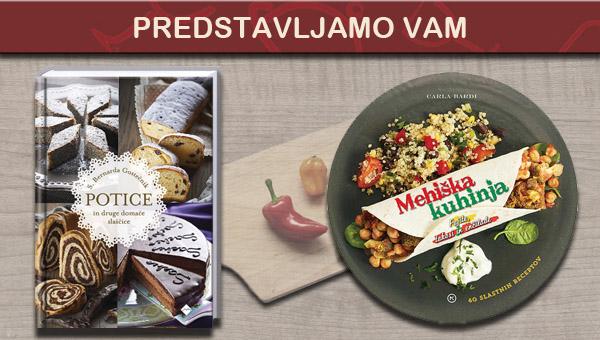 Predstavljamo vam knjigi Potice ter Mehiška kuhinja