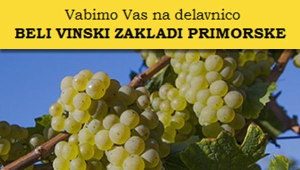 Vinakras vabi na delavnico Beli vinski zakladi primorske
