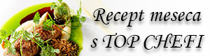 Rubrika - recept meseca s Top Chefi