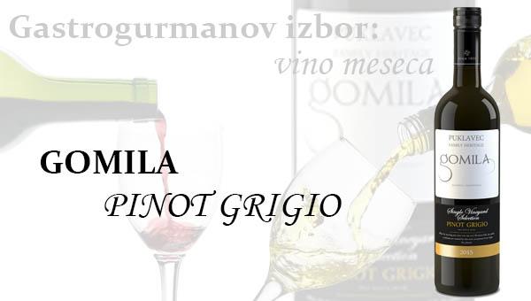 Gastrogurmanov izbor za vino meseca: Pinot Grigio ( Gomila )