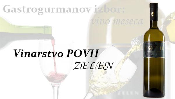 Gastrogurmanov izbor za vino meseca: Zelen ( Vinarstvo POVH )