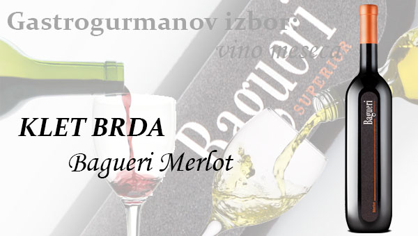 Gastrogurmanov izbor za vino meseca: Bagueri Merlot – Klet BRDA