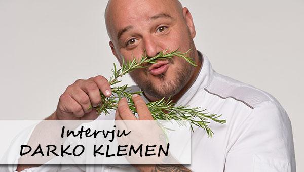 Darko Klemen – nekako se nimam za slavnega, sem pač Darko, ki rad kuha…