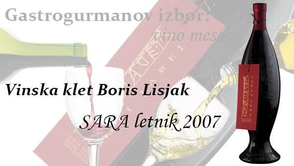 Gastrogurmanov izbor za vino meseca: Sara 2007 – Vinska klet Boris Lisjak