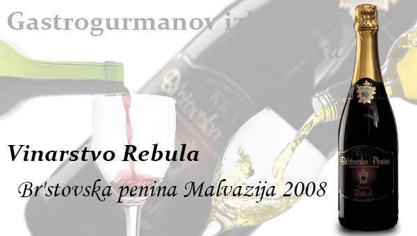 Gastrogurmanov izbor za vino meseca: Br'stovska penina Malvazija 2008 – Vinarstvo Rebula