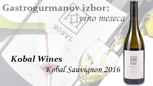 Gastrogurmanov izbor za vino meseca: Kobal Sauvignon 2016 – Kobal Wines