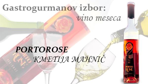 Gastrogurmanov izbor za vino meseca: PORTOROSE