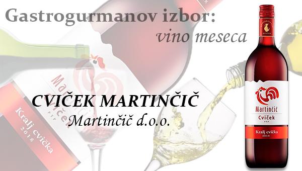 Gastrogurmanov izbor za vino meseca: CVIČEK MARTINČIČ