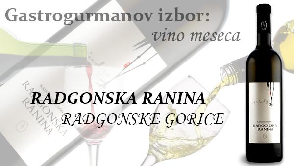 Gastrogurmanov izbor za vino meseca: RADGONSKA RANINA »RADGONA«