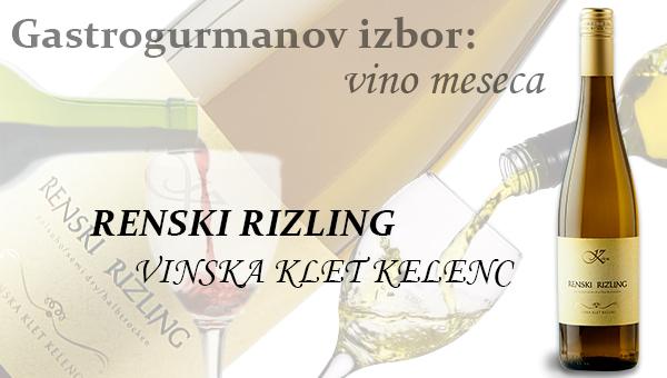 Gastrogurmanov izbor za vino meseca: RENSKI RIZLING »VINSKA KLET KELENC«