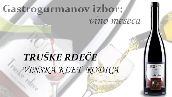 Gastrogurmanov izbor za vino meseca januarja: TRUŠKE RDEČE »KLET RODICA«