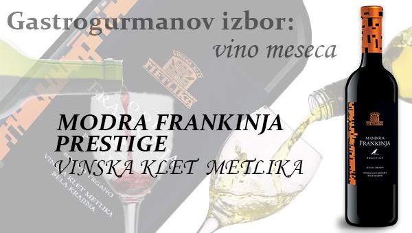 Gastrogurmanov izbor za vino meseca marec: MODRA FRANKINJA PRESTIGE »VINSKA KLET METLIKA«