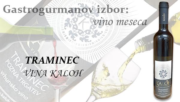 Gastrogurmanov izbor za vino meseca maj: TRAMINEC »VINA KALOH«