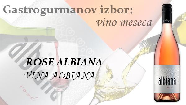 Gastrogurmanov izbor za vino meseca julij: ROSÉ ALBIANA »VINA ALBIANA«
