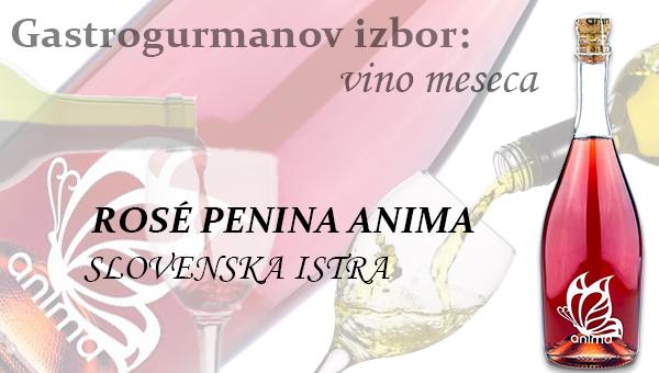 Gastrogurmanov izbor za vino meseca avgust: ROSÉ PENINA ANIMA »SLOVENSKA ISTRA«