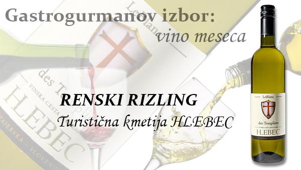Gastrogurmanov izbor za vino meseca februar: RENSKI RIZLING – Turistična kmetija HLEBEC