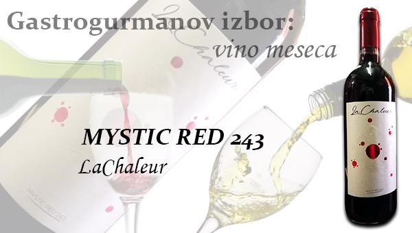 Gastrogurmanov izbor za vino meseca novembra: MYSTIC RED 243 »LaChaleur«