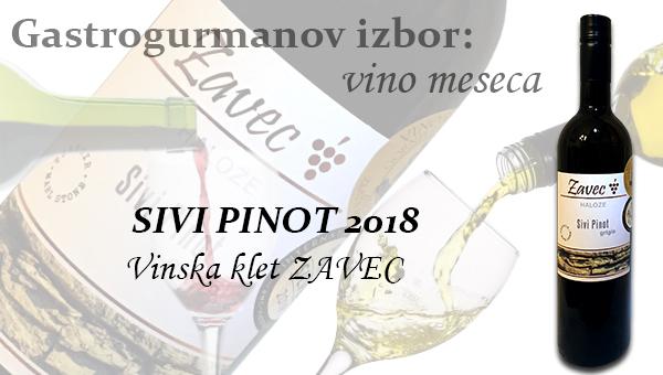 Gastrogurmanov izbor za vino meseca decembra: SIVI PINOT »Vinska klet ZAVEC«